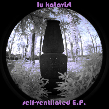 lu katavist - self-ventilated