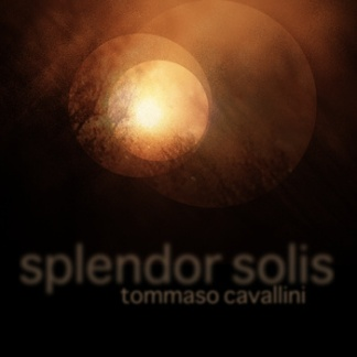 Tommasso Cavallini - Splendor Solis | Game of Life Label release 29