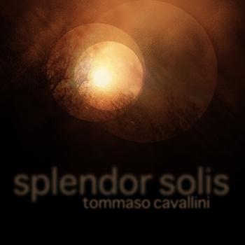 Tommasso Cavallini - Splendor Solis | Game of Life Label release 29